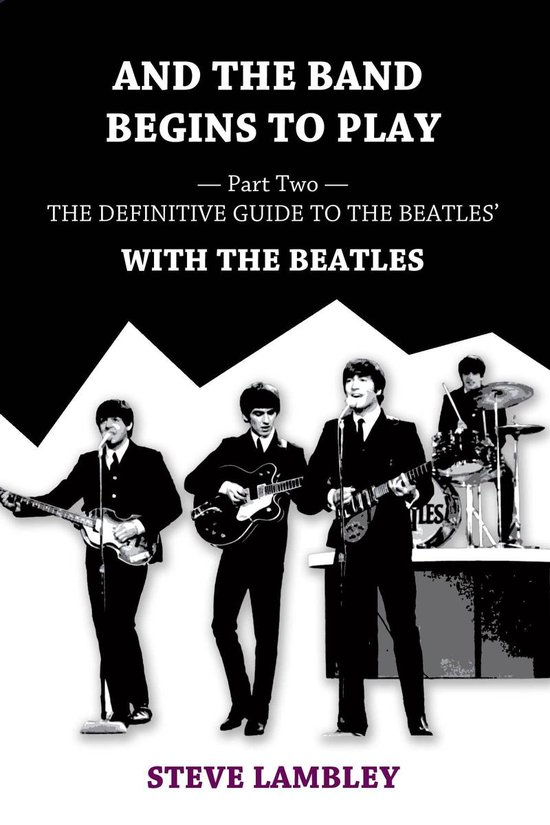 Omslag van And the Band Begins to Play. Part Two: The Definitive Guide to the Beatles' With The Beatles