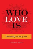 Who Is Love