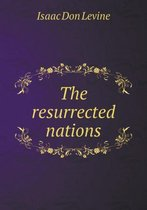 The Resurrected Nations