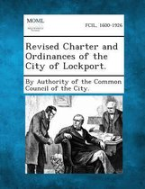 Revised Charter and Ordinances of the City of Lockport.