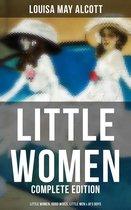 LITTLE WOMEN - Complete Edition: Little Women, Good Wives, Little Men & Jo's Boys