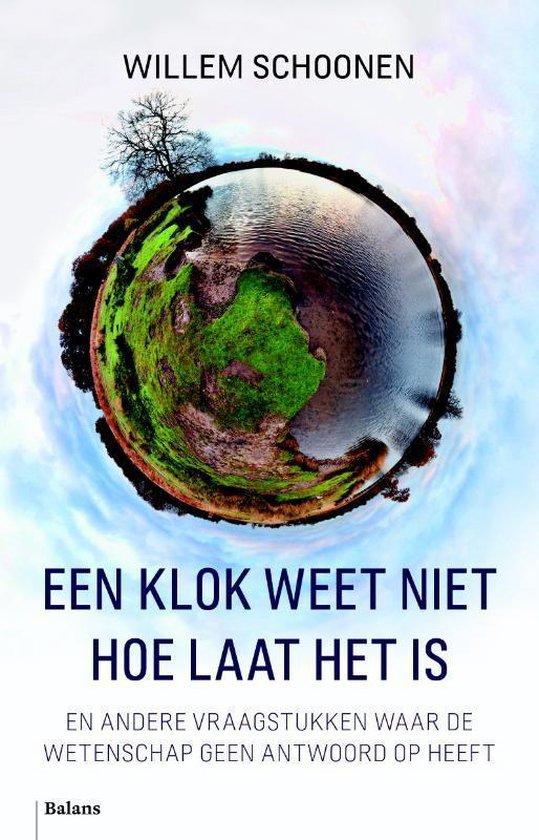Een klok weet niet hoe laat het is - Willem Schoonen pdf epub