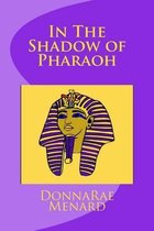 In the Shadow of Pharaoh