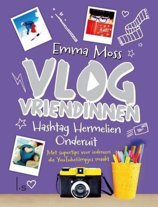 Vlogvriendinnen 3 - Hashtag Hermelien Onderuit - Emma Moss | Readingchampions.org.uk