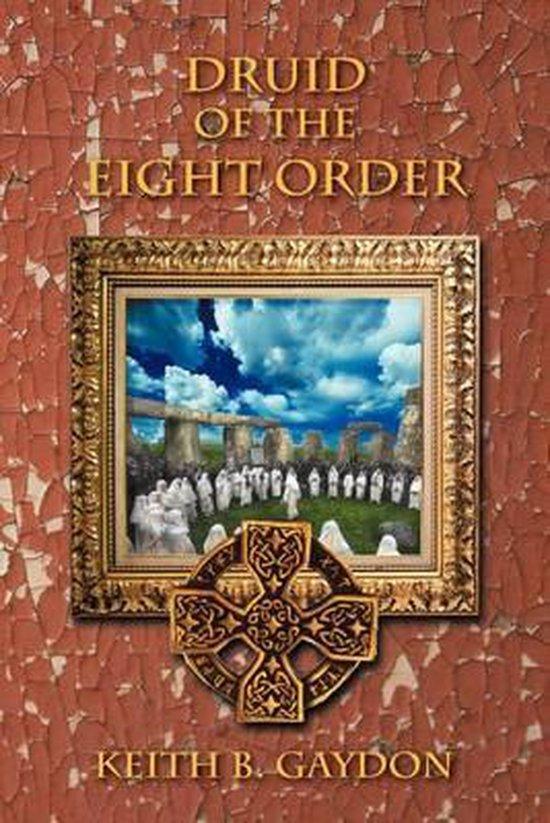 Boek cover Druid of the Eight Order van Keith B. Gaydon (Paperback)