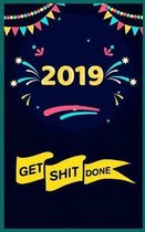 2019 Get Shit Done
