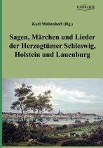 Boek cover Sagen, M Rchen Und Lieder Der Herzogt Mer Schleswig, Holstein Und Lauenburg van Karl (Hg ) M Llenhoff