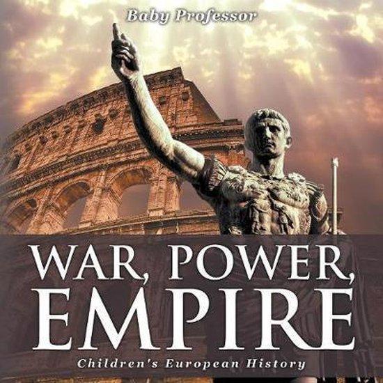 War, Power, Empire - Children's European History