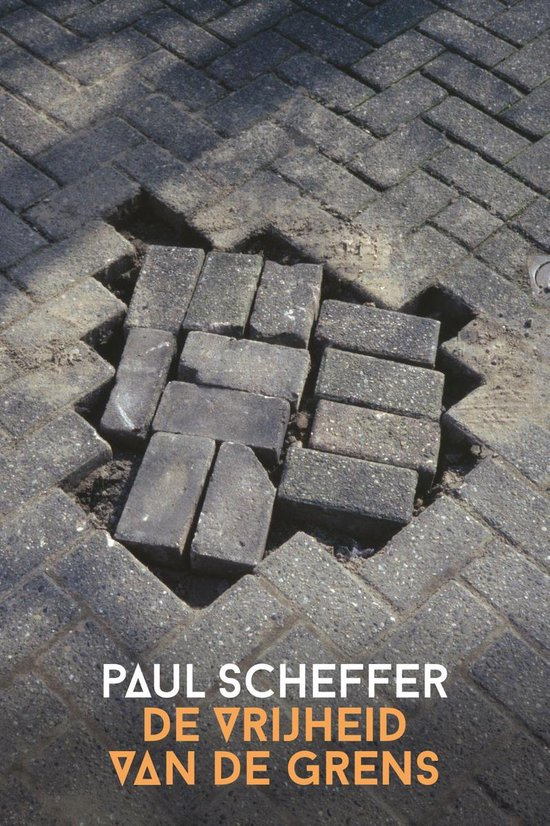 De vrijheid van de grens - Paul Scheffer |