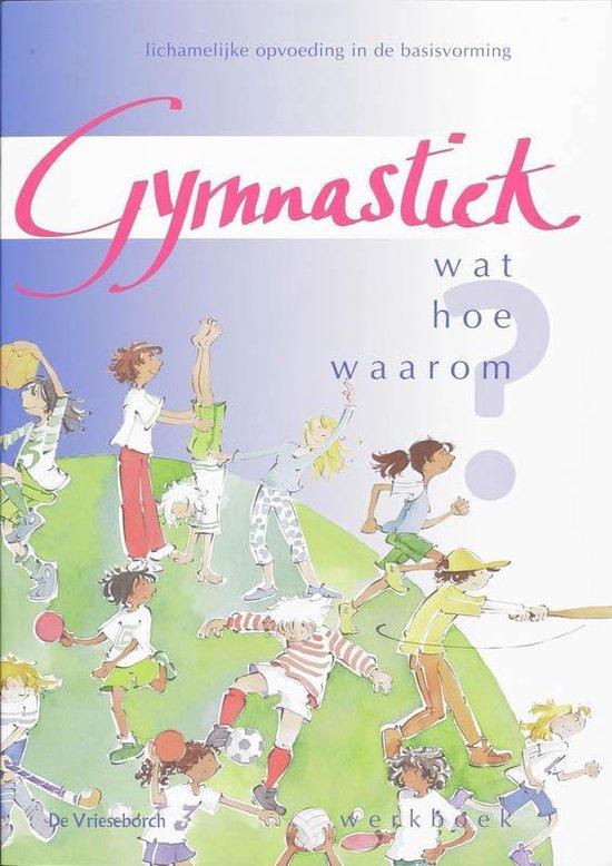 Gymnastiek wat hoe waarom - Werkgroep Leerlingenboek | Fthsonline.com
