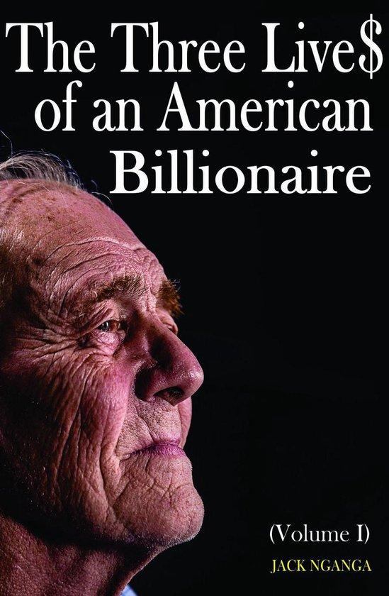 The Three Lives of an American Billionare