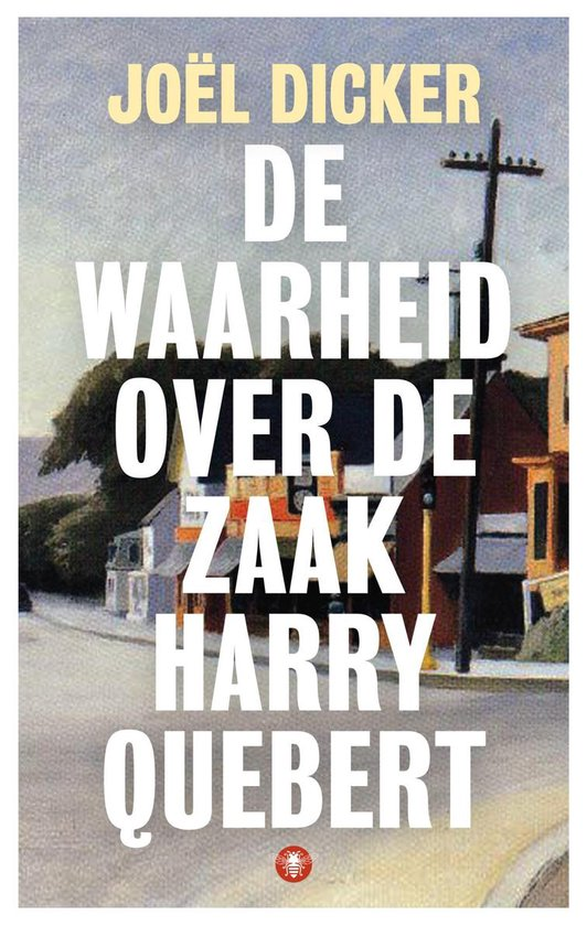De waarheid over de zaak Harry Quebert - Joel Dicker |