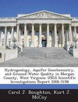 Hydrogeology, Aquifer Geochemistry, and Ground-Water Quality in Morgan County, West Virginia