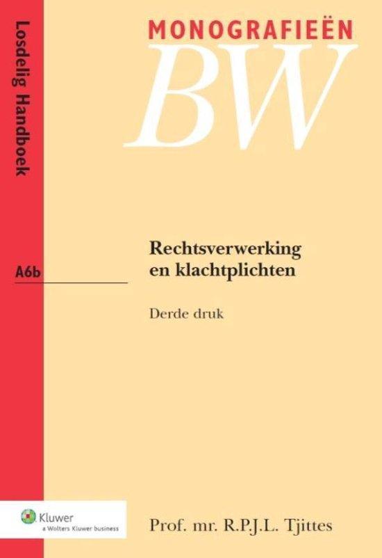 Monografieen BW A6b - Rechtsverwerking en klachtplichten - R.P.J.L. Tjittes |