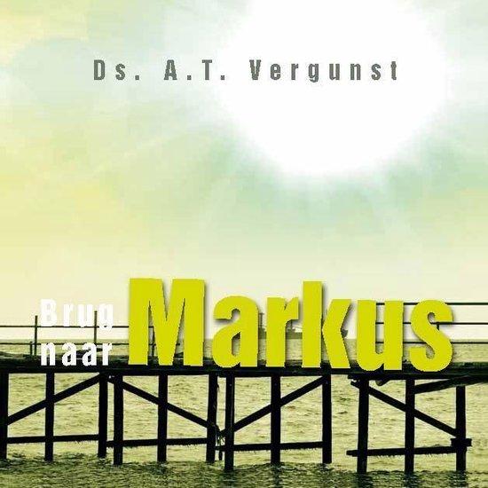 Brug naar Markus - A.T. Vergunst pdf epub
