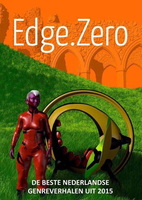 Edge.Zero de beste Nederlandse genreverhalen uit 2015 - Edge Zero pdf epub