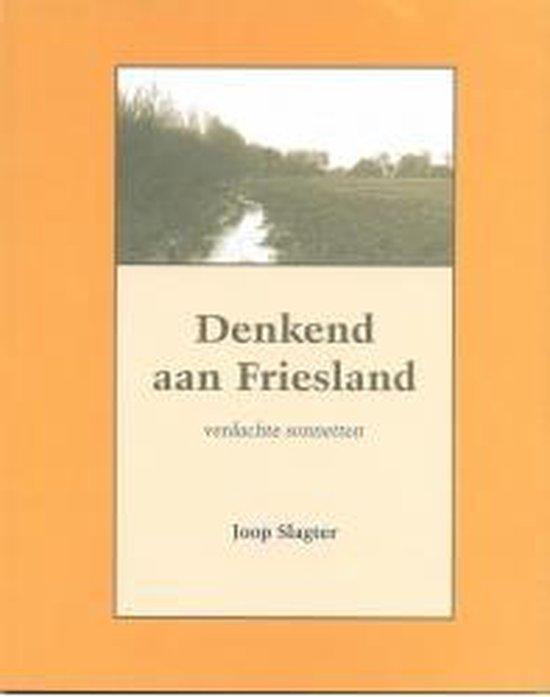 Denkend aan Friesland - J. Slagter |