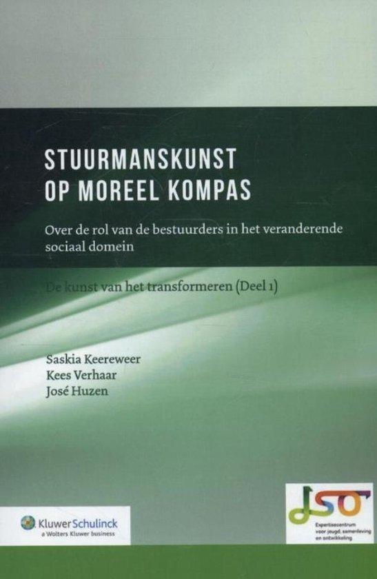 De kunst van het transformeren / 1 Stuurmanskunst op moreel kompas - Saskia Keereweer   Fthsonline.com