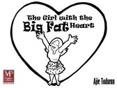 The Girl with the Big Fat Heart