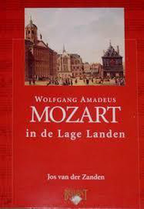 Mozart in de lage landen - Jos van der Zanden |