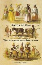Boek cover Wij slaven van Suriname van Anton de Kom