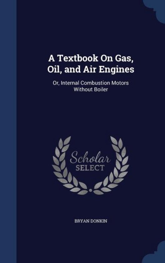 A Textbook on Gas, Oil, and Air Engines