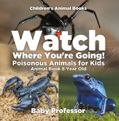 Watch Where You're Going! Poisonous Animals for Kids - Animal Book 8 Year Old | Children's Animal Books