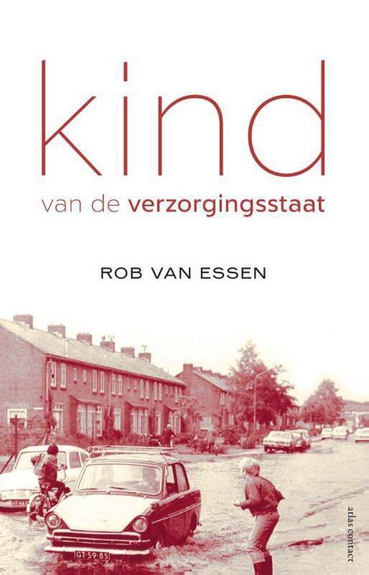 Kind van de verzorgingsstaat - Rob van Essen |