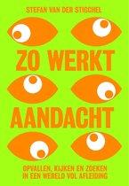 Boek cover Zo werkt aandacht van Stefan van der Stigchel (Onbekend)