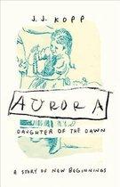 Aurora, Daughter of the Dawn