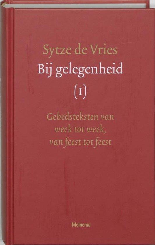 Bij gelegenheid Deel 1: gebeden van week tot week, van feest tot feest - S. de Vries |