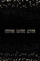 Fortune Favors Action