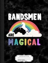 Bandsmen Are Magical Composition Notebook