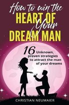 How to Win the Heart of Your Dream Man