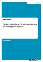 The Lyre of Orpheus. Nick Caves Abgesang auf den Orpheus-Mythos