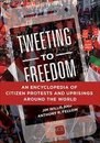 Omslag Tweeting to Freedom: An Encyclopedia of Citizen Protests and Uprisings around the World