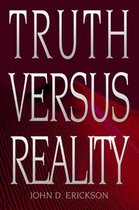 Truth versus Reality
