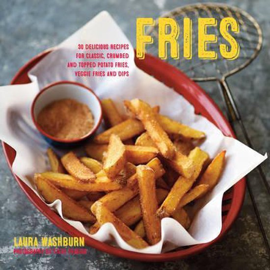 Boek cover Fries : 30 Delicious Recipes for Classic van Laura Washburn Hutton (Hardcover)