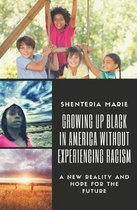 Growing Up Black in America Without Experiencing Racism