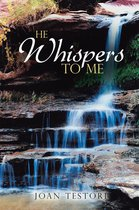 He Whispers to Me