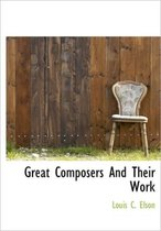 Great Composers and Their Work