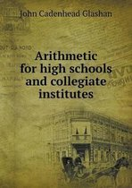 Arithmetic for High Schools and Collegiate Institutes