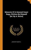 Memoirs of a General Count Rapp, Written by Himself [ed. by A. Bulos]