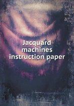 Jacquard Machines Instruction Paper