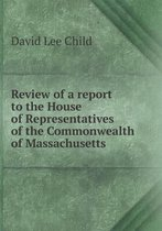 Omslag Review of a Report to the House of Representatives of the Commonwealth of Massachusetts