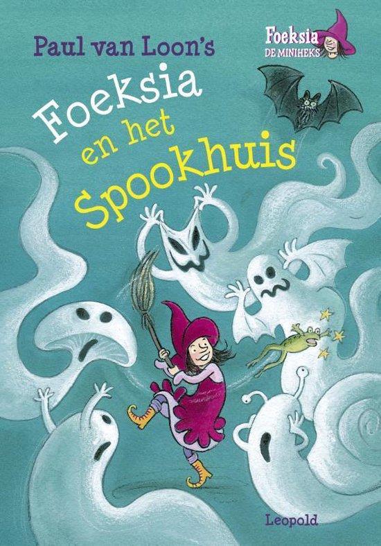 Foeksia De Miniheks - Foeksia en het spookhuis - Paul van Loon |