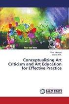 Conceptualizing Art Criticism and Art Education for Effective Practice