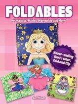 Foldables -- Princesses, Ponies, Mermaids and More