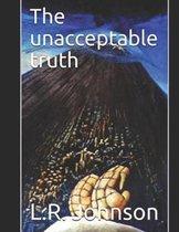 The Unacceptable Truth