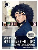 Natural Hair Revolution & Resolutions...Kinky Hair Stories Continues